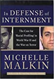 In Defense of Internment: The Case for Racial Profiling in World War II and the War on Terror