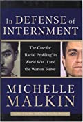 In Defense of Internment: The Case for Racial Profiling in World War II and the War on Terror: Michelle Malkin: 9780895260512: Amazon.com: Books