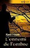 echange, troc Karen Harper - L'ennemi de l'ombre