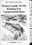 img - for Pocket Guide to Fly Fishing for Largemouth Bass book / textbook / text book