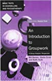 An Introduction to Groupwork: A Group-analytic Perspective (Basic Texts in Counselling and Psychotherapy) (0333632249) by Barnes, Bill