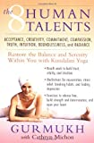 Gurmukh The Eight Human Talents: Restore the Balance and Serenity within You with Kundalini Yoga