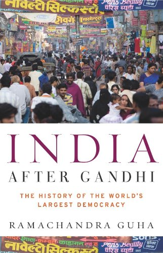 India After Gandhi: The History of the World's Largest...