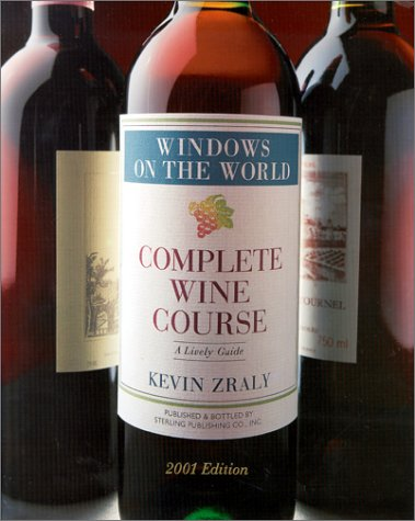 Windows On the World Complete Wine Course: 2001 Edition: A Lively Guide