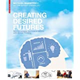"Creating Desired Futures. How Design Thinking Innovates Businessvon ""Michael Shamiyeh"""