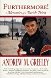Furthermore! Memories of a Parish Priest (0312876084) by Greeley, Andrew M.
