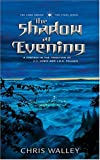 The Shadow at Evening (The Lamb among the Stars)