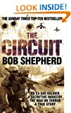 The Circuit: AN EX-SAS SOLDIER / A SECRETIVE INDUSTRY / THE WAR ON TERROR / A TRUE STORY