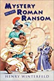 Mystery of the Roman Ransom (0152163131) by Henry Winterfeld