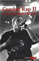 Combat Rap : Tome 2, 20 Ans de hip-hop en France