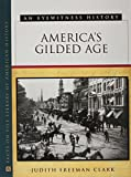 img - for America's Gilded Age: An Eyewitness History book / textbook / text book