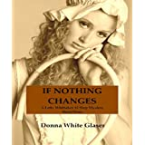 If Nothing Changes: A Letty Whittaker 12 Step Mystery Short Story