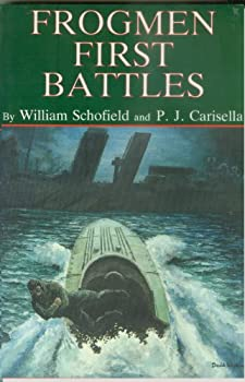 frogmen first battles - p. j. carisella. william schofield and adolph caso