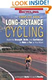 The Complete Book of Long-Distance Cycling: Build the Strength, Skills, and Confidence to Ride as Far as You Want