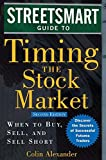 Streetsmart Guide to Timing the Stock Market: When to Buy, Sell, and Sell Short (Streetsmart Guides)