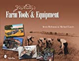 Yesterdays Farm Tools & Equipment