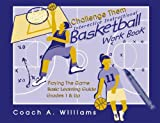 Challenge Them: Interactive Instructional Basketball Work Book