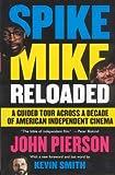 Spike Mike Reloaded (1401359507) by John Pierson