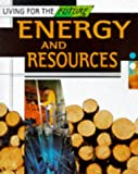 Energy and Resources (Living for the Future) (0749630167) by Brown, Paul