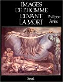 Images de l'homme devant la mort (French Edition) (2020065045) by Aries, Philippe
