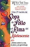 Una 2a ración de Sopa de Pollo para el Alma del Adolescente: Más relatos sobre la vida el amor y el aprendizaje (Chicken Soup for the Soul) (Spanish Edition) (0757301347) by Canfield, Jack