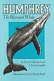 Humphrey the Wayward Whale (0930588231) by Ernest Callenbach