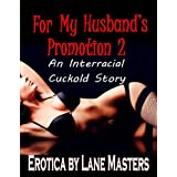 For My Husband's Promotion 2:  An Interracial Cuckold Story (For My Husband's Promotion)
