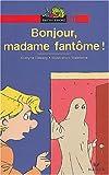 echange, troc Evelyne Reberg - Bonjour, madame fantôme !