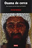 Osama de cerca/ The Osama bin Laden I Know: Una Historia Oral Del Lider De Al-qaeda/ An Oral History of Al-Qaedas Leader (Spanish Edition)