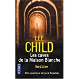 Les caves de la maison blanchepar Lee Child