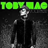 Tonight ~ TobyMac