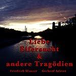 Liebe, Eifersucht und andere Tragödien | Friedrich Glauser,Gerhard Acktun