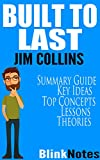 Built to Last: Successful Habits of Visionary Companies: By Jim Collins and Jerry I. Porras | BlinkNotes Summary Guide