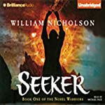 Seeker: Book One of the Noble Warriors (       UNABRIDGED) by William Nicholson Narrated by Michael Page