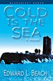img - for Cold is the Sea (Bluejacket Books) book / textbook / text book