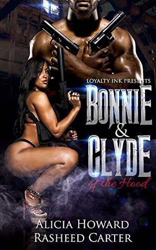 Bonnie & Clyde of the Hood, by Alicia Howard, Rasheed Carter