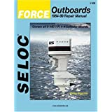 Force Outboards: 1984-99 Repair Manual : 3-150 Horsepower, 1-4 Cylinderpar Seloc Publications