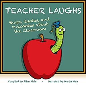 TeacherLaughs: A Jollytologist Book: Quips, Quotes, and Anecdotes about the Classroom Audiobook