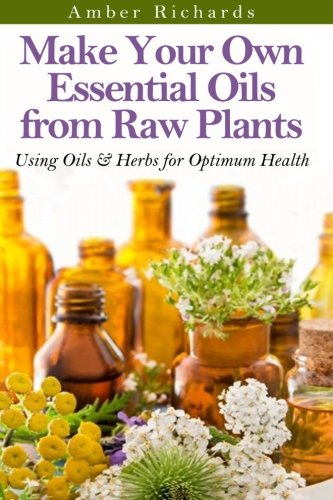 make your own essential oils from raw plants using oils herbs for optimum health vehicles. Black Bedroom Furniture Sets. Home Design Ideas