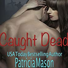 Caught Dead Audiobook by Patricia Mason Narrated by David Dietz