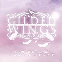 Gilded Wings (       UNABRIDGED) by Cameo Renae Narrated by Susannah Jones