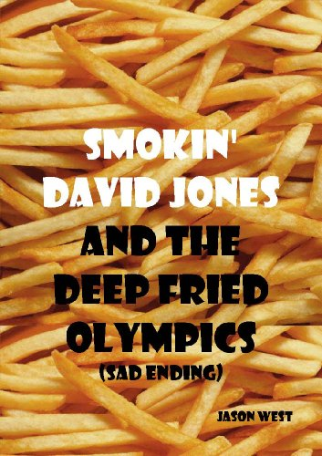 Smokin' David Jones And The Deep Fried Olympics (Sad Ending)