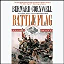 Battle Flag: Starbuck Chronicles, Book 3 (       UNABRIDGED) by Bernard Cornwell Narrated by Grover Gardner