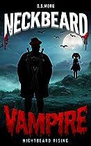 Neckbeard Vampire: Nightbeard Rising: Euphoric Satirical Fiction And Vampire Humor Romance