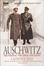 Auschwitz : The Nazis and the Final Solution