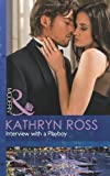 Kathryn Ross Interview with a Playboy (Mills & Boon Modern)