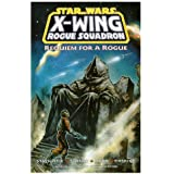 Requiem for a Rogue (Star Wars: X-Wing Rogue Squadron, Volume 5)