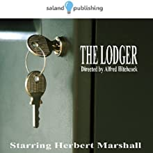 Alfred Hitchcock's The Lodger (Dramatised) Radio/TV Program by Alfred Hitchcock Narrated by Herbert Marshall