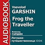 Frog the Traveller [Russian Edition] | Vsevolod Garshin