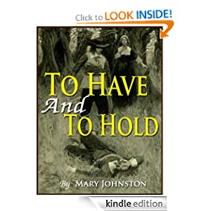 TO HAVE AND TO HOLD : Mary Johnston Mary Johnston, A. W. Betts, Emlen McConnell and Howard Pyle